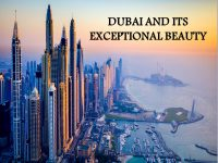 DUBAI AND ITS EXCEPTIONAL BEAUTY