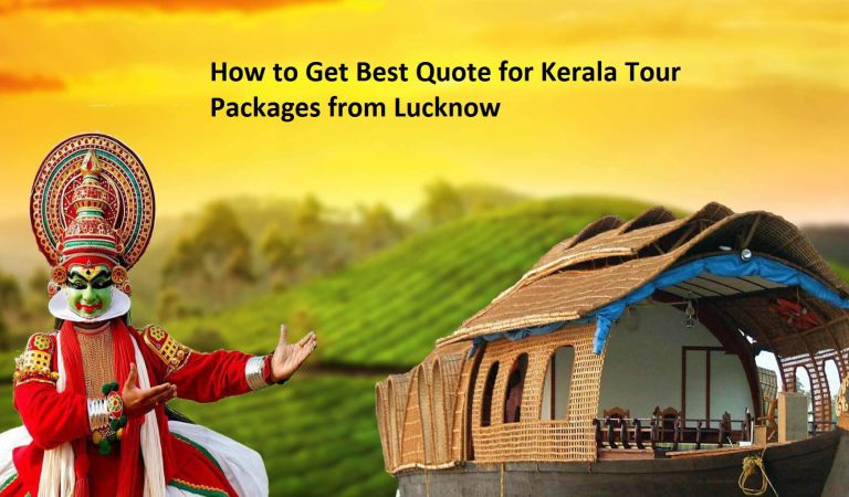 Get Best Quote for Kerala Tour Packages from Lucknow