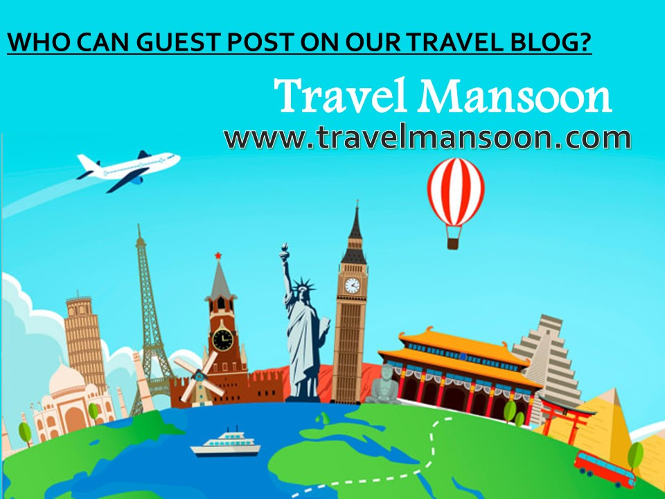 WHO CAN GUEST POST ON OUR TRAVEL BLOG