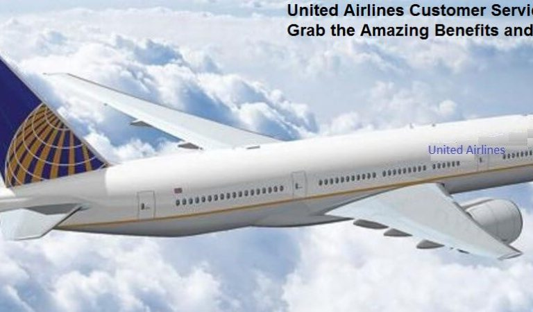 United Airlines Customer Service-Grab the Amazing Benefits and Offers
