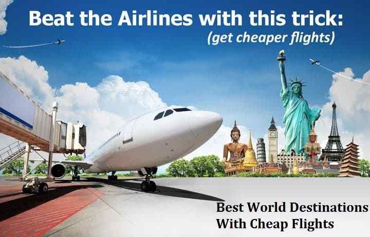 The Best World Destinations With Cheap Flights