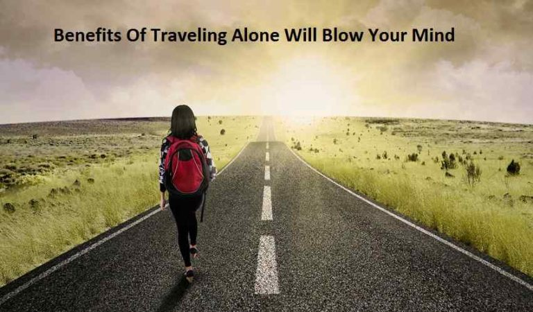 These Benefits Of Traveling Alone Will Blow Your Mind