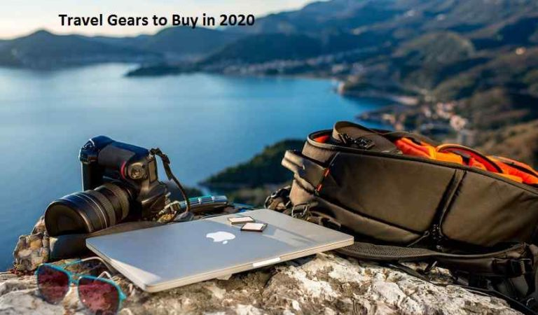 Travel Gears to Buy in 2020