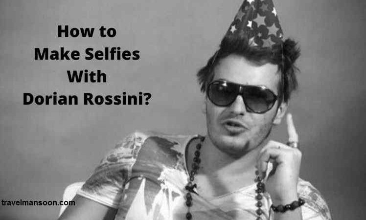 How to Make Selfie with and Meet Dorian Rossini Biography? -Comment