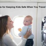 tips for Keeping Kids Safe When You Travel