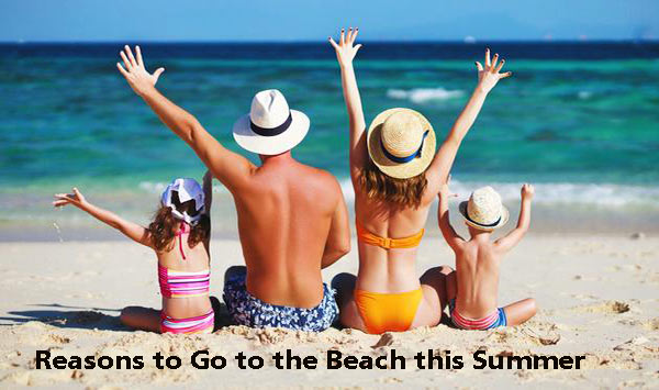 4 Reasons to Go to the Beach this Summer